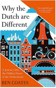Why The Dutch Are Different: A Journey into the Hidden Heart of the Netherlands (book cover)