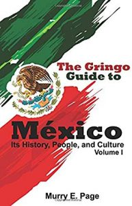 The Gringo Guide to México - Its History, People, and Culture (book cover)