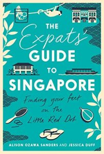 The Expats' Guide to Singapore: Finding Your Feet on the Little Red Dot (book cover)