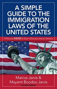 A Simple Guide to the Immigration Laws of the United States: What you NEED to know when you come to America (book cover)
